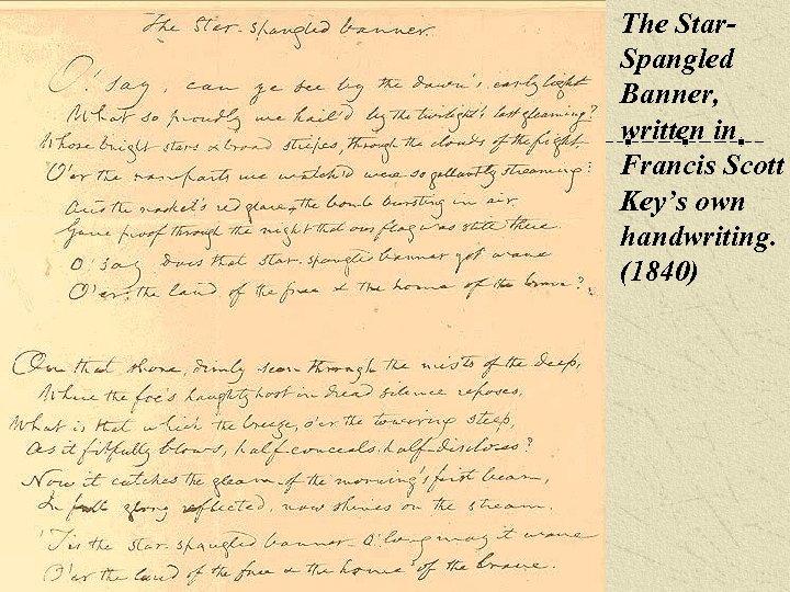 The Star. Spangled Banner, written in Francis Scott Key's own handwriting. (1840)