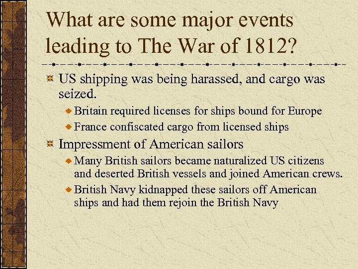 What are some major events leading to The War of 1812? US shipping was