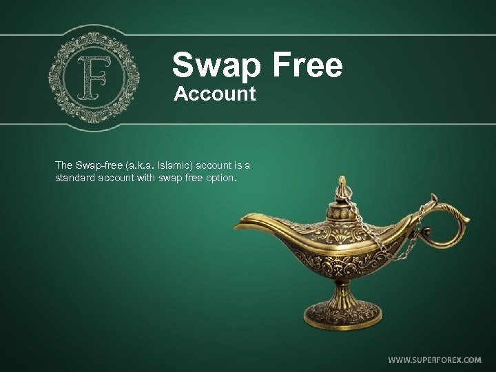 Swap Free Account The Swap-free (a. k. a. Islamic) account is a standard account