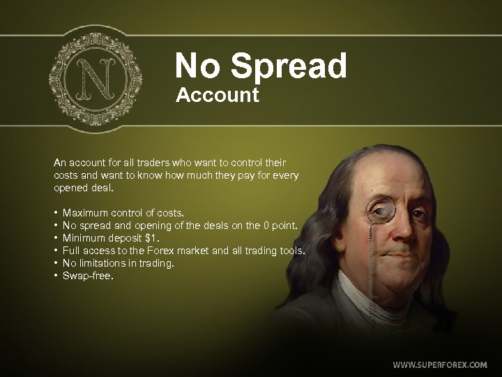No Spread Account An account for all traders who want to control their costs