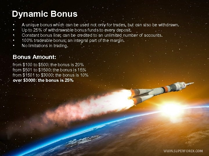 Dynamic Bonus • • • A unique bonus which can be used not only