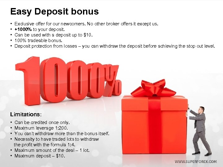 Easy Deposit bonus • Exclusive offer for our newcomers. No other broker offers it