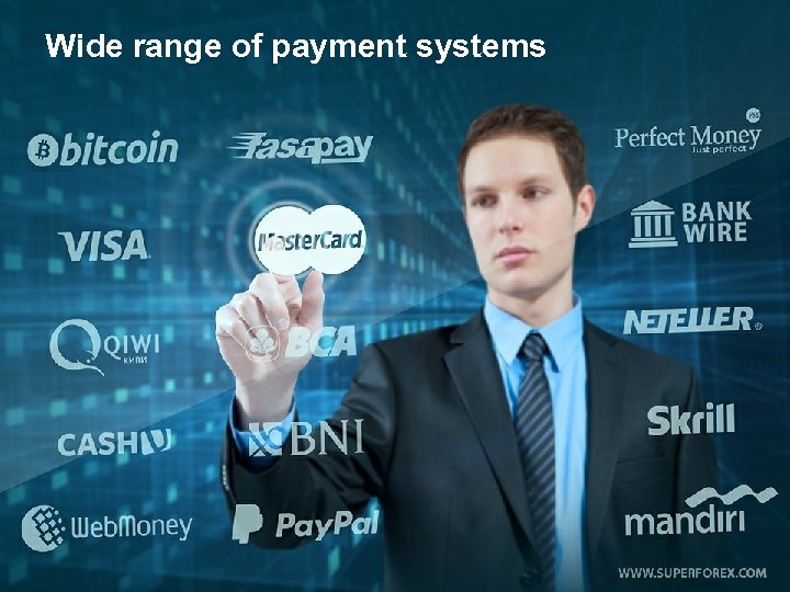 Wide range of payment systems