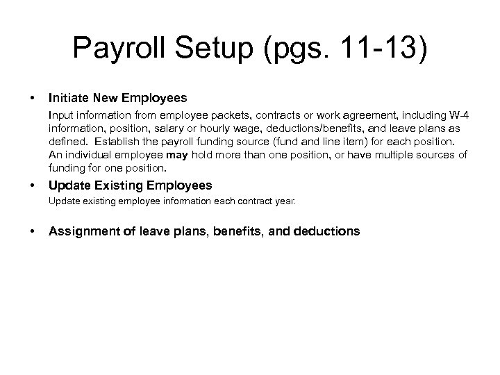 Payroll Setup (pgs. 11 -13) • Initiate New Employees Input information from employee packets,