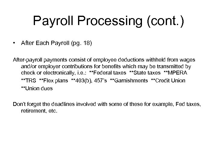 Payroll Processing (cont. ) • After Each Payroll (pg. 18) After-payroll payments consist of