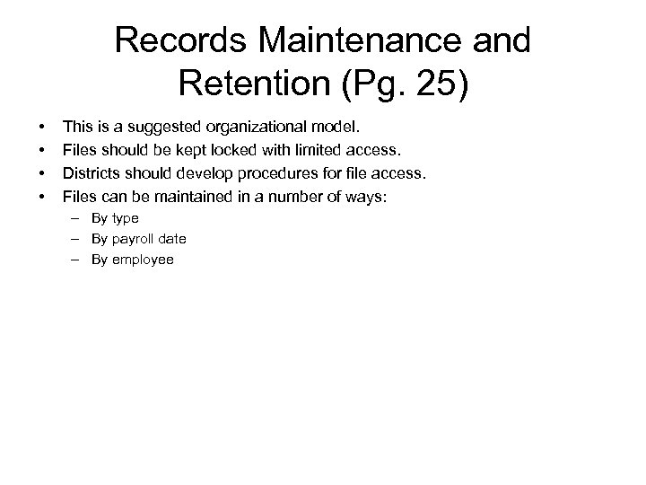 Records Maintenance and Retention (Pg. 25) • • This is a suggested organizational model.