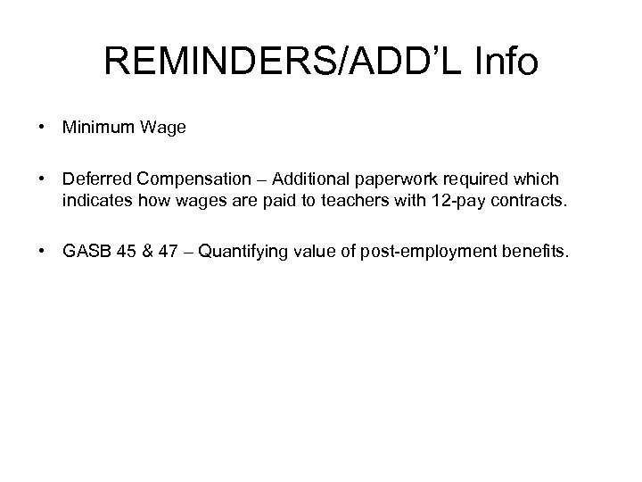 REMINDERS/ADD'L Info • Minimum Wage • Deferred Compensation – Additional paperwork required which indicates
