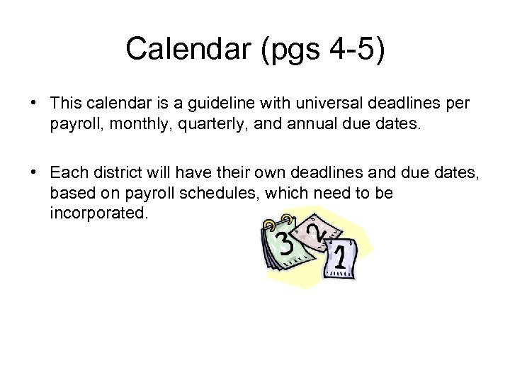 Calendar (pgs 4 -5) • This calendar is a guideline with universal deadlines per