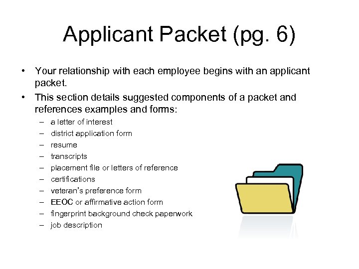 Applicant Packet (pg. 6) • Your relationship with each employee begins with an applicant