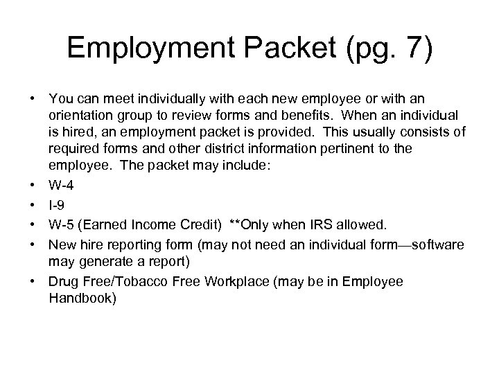 Employment Packet (pg. 7) • You can meet individually with each new employee or