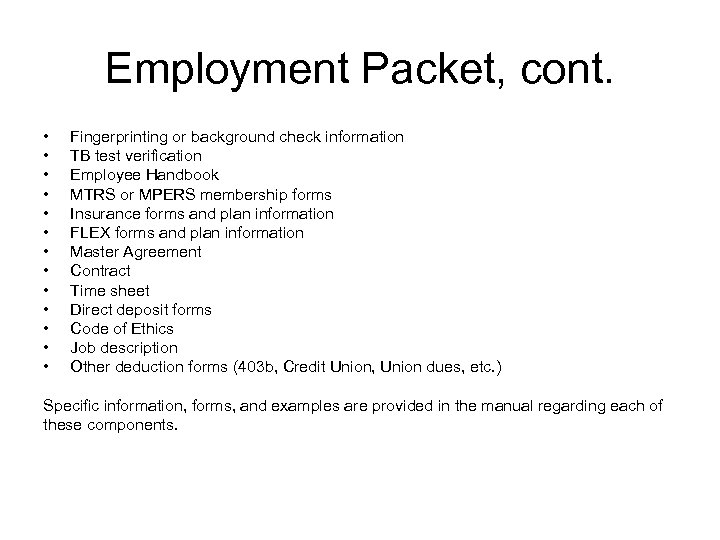 Employment Packet, cont. • • • • Fingerprinting or background check information TB test