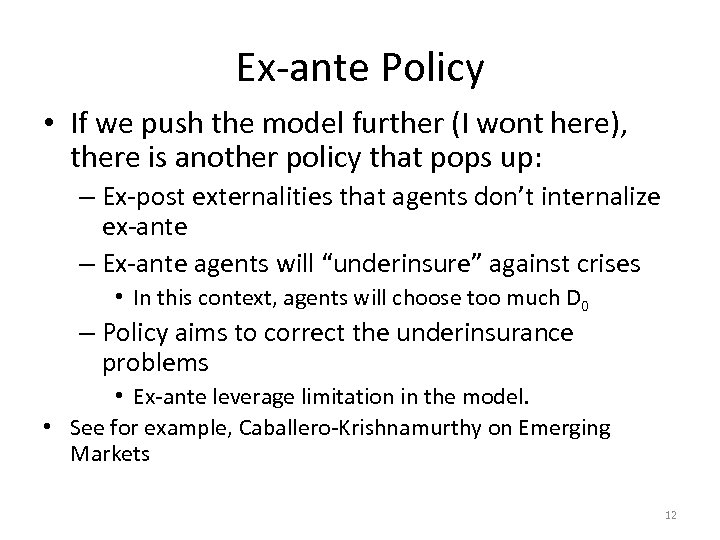 Ex-ante Policy • If we push the model further (I wont here), there is