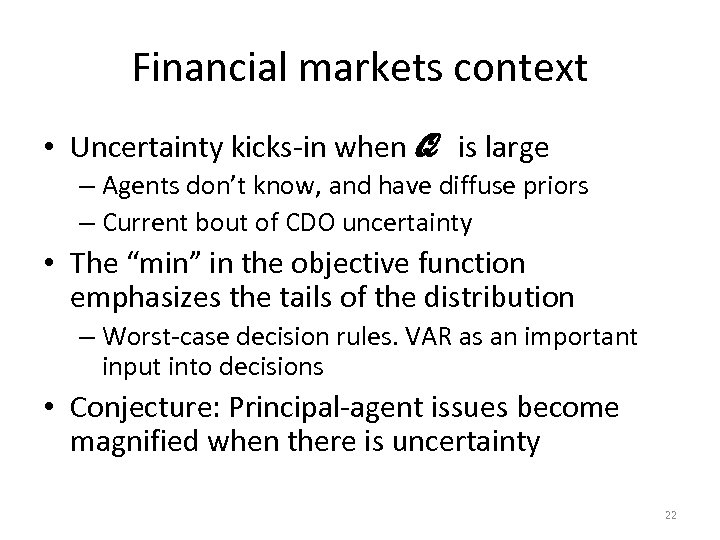 Financial markets context • Uncertainty kicks-in when Q is large – Agents don't know,