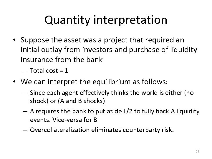 Quantity interpretation • Suppose the asset was a project that required an initial outlay