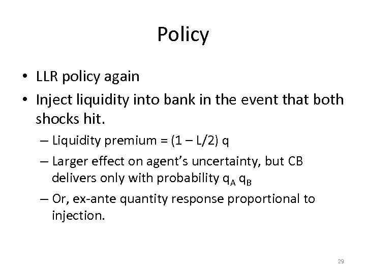 Policy • LLR policy again • Inject liquidity into bank in the event that