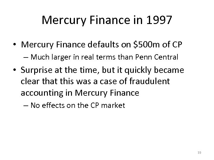 Mercury Finance in 1997 • Mercury Finance defaults on $500 m of CP –