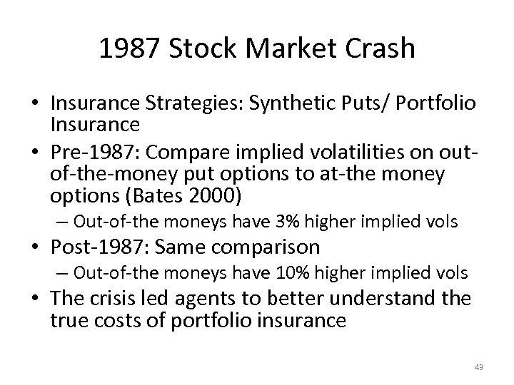 1987 Stock Market Crash • Insurance Strategies: Synthetic Puts/ Portfolio Insurance • Pre-1987: Compare