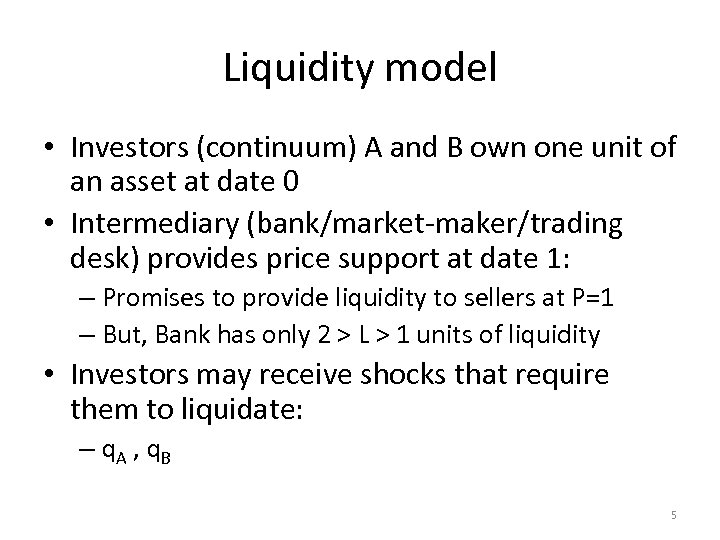 Liquidity model • Investors (continuum) A and B own one unit of an asset