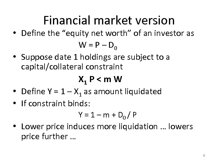 "Financial market version • Define the ""equity net worth"" of an investor as W"