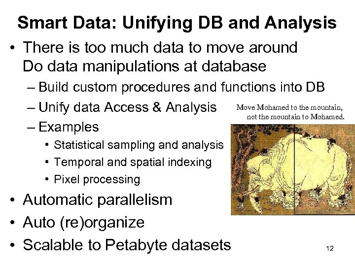 Smart Data: Unifying DB and Analysis • There is too much data to move