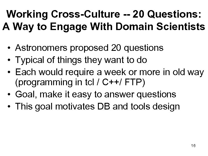 Working Cross-Culture -- 20 Questions: A Way to Engage With Domain Scientists • Astronomers