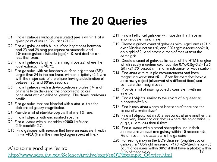 The 20 Queries Q 1: Find all galaxies without unsaturated pixels within 1' of