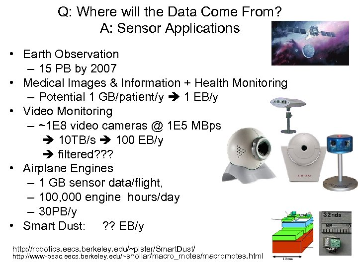 Q: Where will the Data Come From? A: Sensor Applications • Earth Observation –