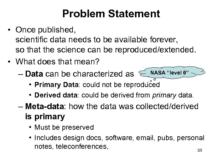 Problem Statement • Once published, scientific data needs to be available forever, so that
