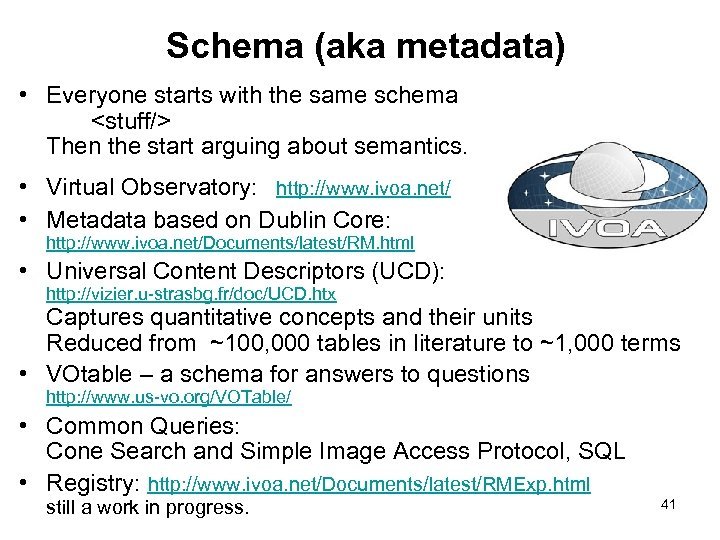 Schema (aka metadata) • Everyone starts with the same schema <stuff/> Then the start