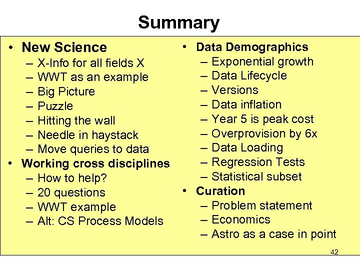 Summary • New Science – X-Info for all fields X – WWT as an