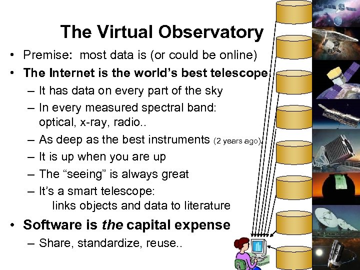 The Virtual Observatory • Premise: most data is (or could be online) • The