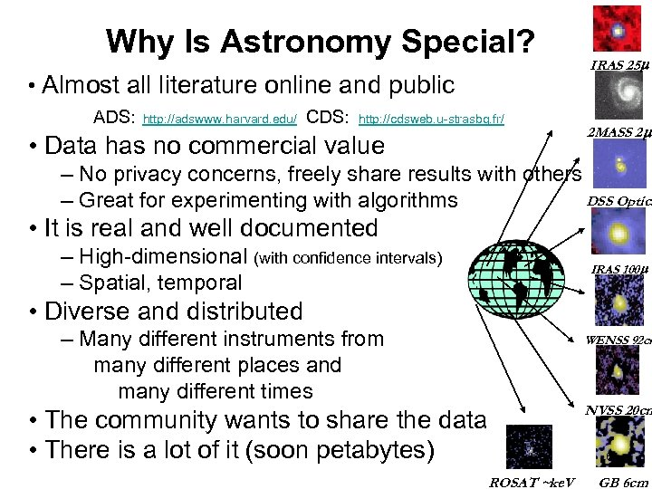 Why Is Astronomy Special? • Almost all literature online and public ADS: http: //adswww.