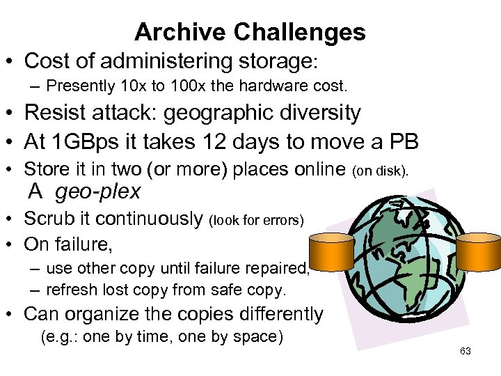 Archive Challenges • Cost of administering storage: – Presently 10 x to 100 x