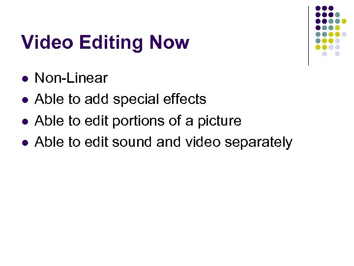 VIDEO EDITING Aspects of Editing l Creative