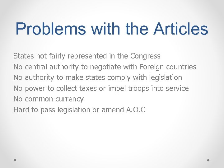 Problems with the Articles States not fairly represented in the Congress No central authority