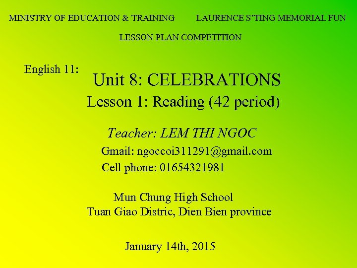 MINISTRY OF EDUCATION & TRAINING LAURENCE S'TING MEMORIAL FUN LESSON PLAN COMPETITION English 11: