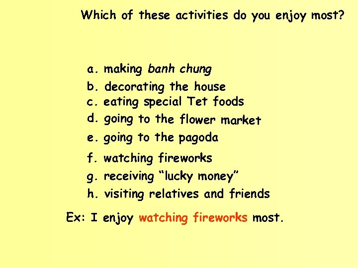 Which of these activities do you enjoy most? a. making banh chung b. decorating