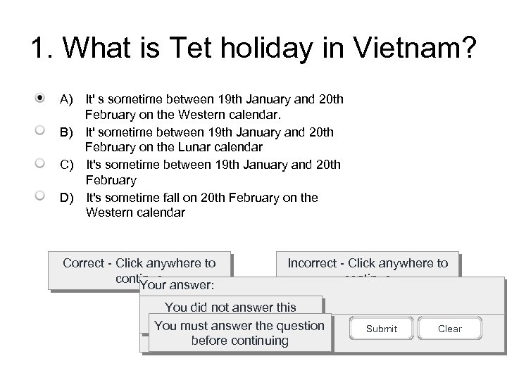 1. What is Tet holiday in Vietnam? A) It' s sometime between 19 th