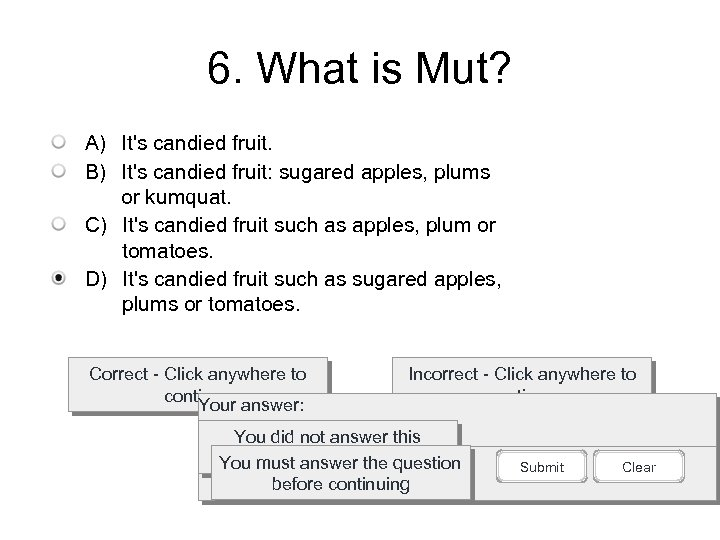6. What is Mut? A) It's candied fruit. B) It's candied fruit: sugared apples,