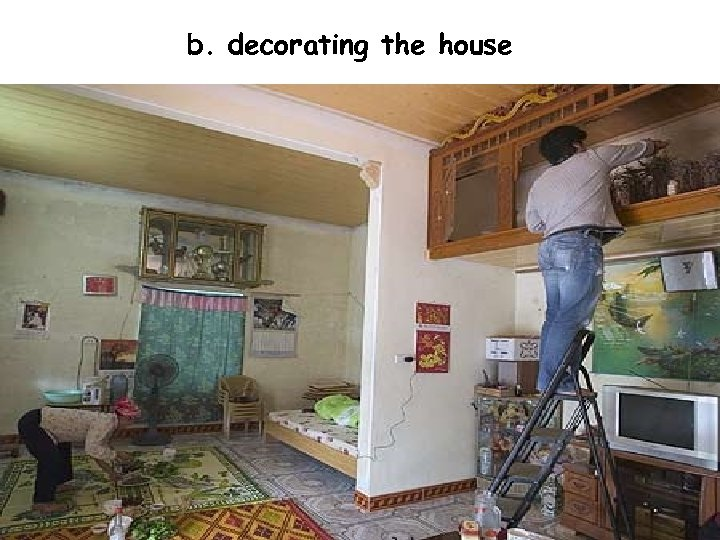 b. decorating the house