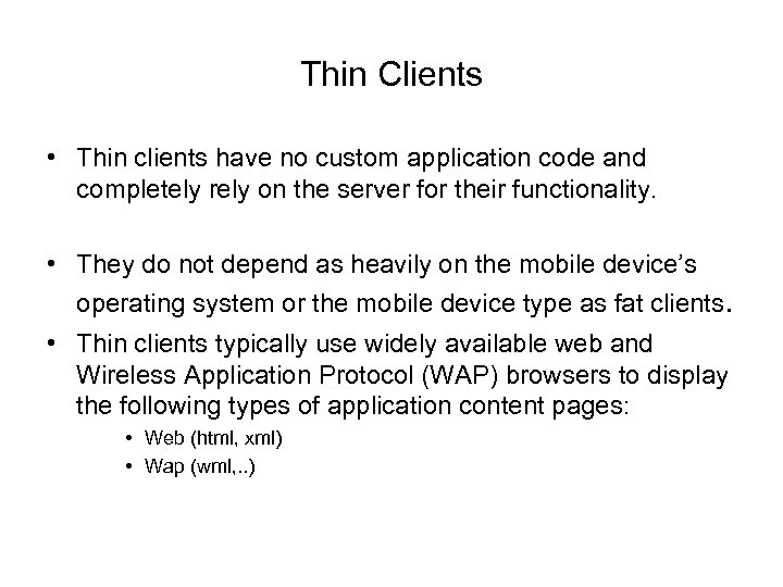 Thin Clients • Thin clients have no custom application code and completely rely on