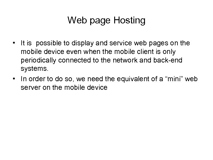 Web page Hosting • It is possible to display and service web pages on