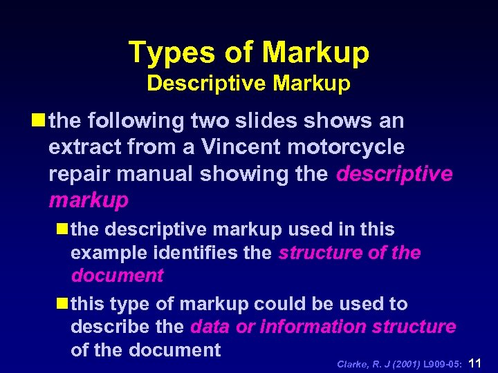 Types of Markup Descriptive Markup n the following two slides shows an extract from