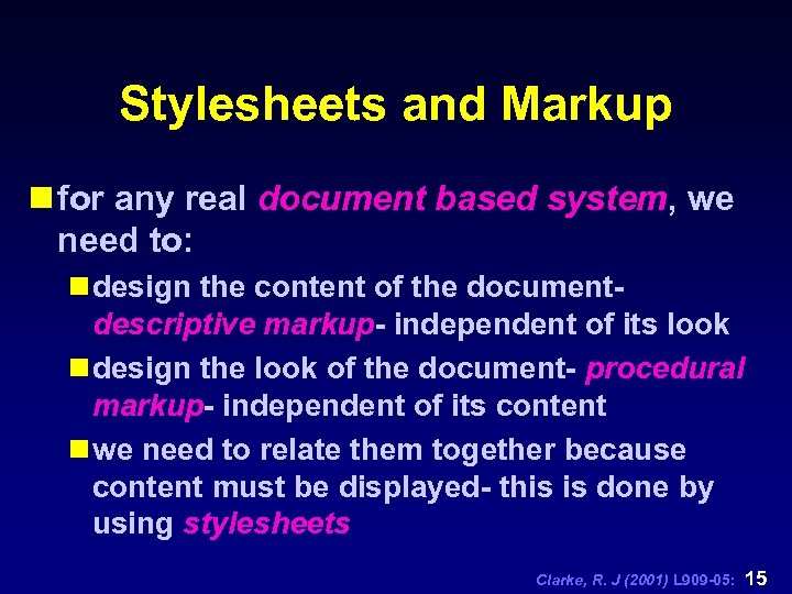 Stylesheets and Markup n for any real document based system, we need to: n