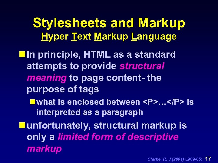 Stylesheets and Markup Hyper Text Markup Language n In principle, HTML as a standard