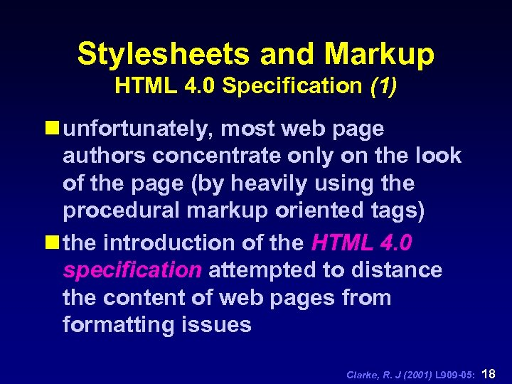 Stylesheets and Markup HTML 4. 0 Specification (1) n unfortunately, most web page authors