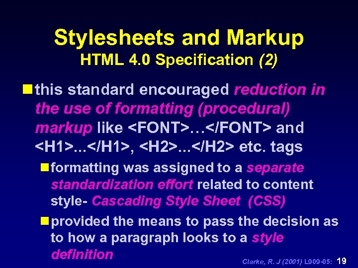 Stylesheets and Markup HTML 4. 0 Specification (2) n this standard encouraged reduction in