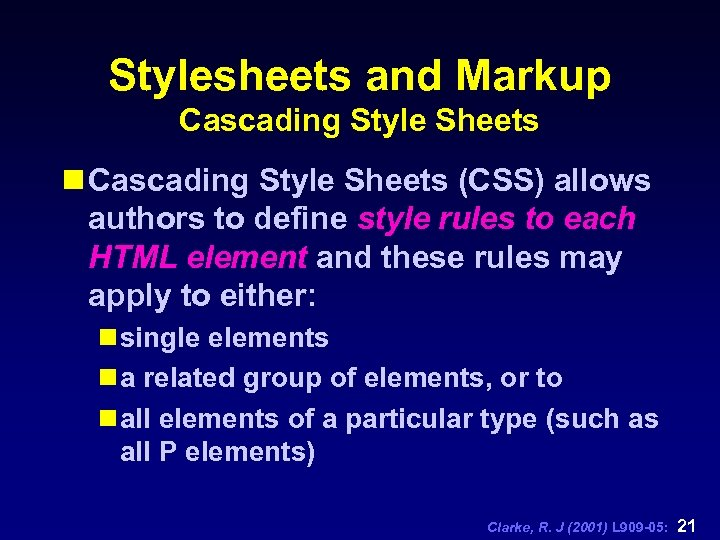 Stylesheets and Markup Cascading Style Sheets n Cascading Style Sheets (CSS) allows authors to