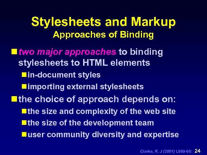 Stylesheets and Markup Approaches of Binding n two major approaches to binding stylesheets to