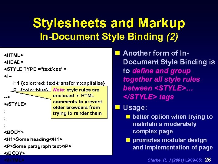 """Stylesheets and Markup In-Document Style Binding (2) <HTML> <HEAD> <STYLE TYPE =""""text/css""""> <!-H 1"""